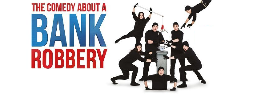 The Comedy About a Bank Robbery breaks