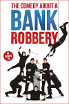 Click to view details and reviews for The Comedy About A Bank Robbery Theatre Break.