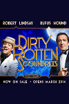 Dirty Rotten ScoundrelsBreaks